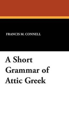 A Short Grammar of Attic Greek