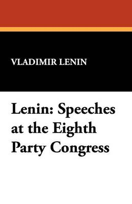 Lenin: Speeches at the Eighth Party Congress