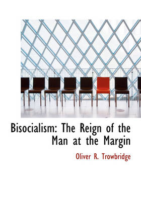 Bisocialism: The Reign of the Man at the Margin