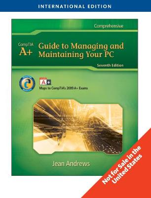 A+ Guide to Managing & Maintaining Your PC, International Edition