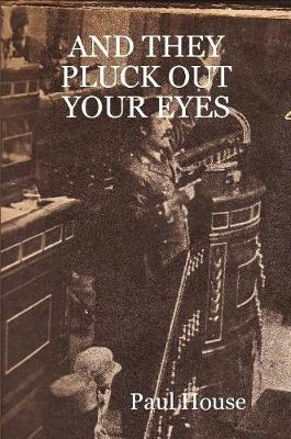 And They Pluck Out Your Eyes
