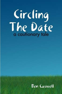 Circling The Date - A Cautionary Tale
