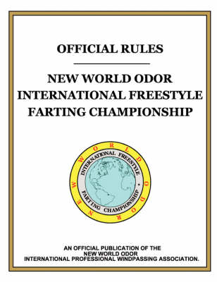 """""""Official Rules"""" New World Odor International Freestyle Farting Championship"""