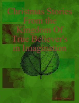 Christmas Stories From the Kingdom of True Believer's in Imagination