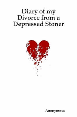 Diary of My Divorce from a Depressed Stoner