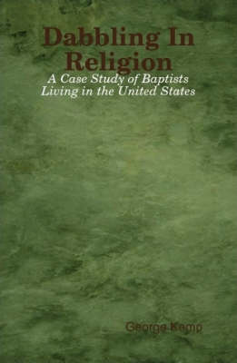 Dabbling In Religion: A Case Study of Baptists Living in the United States