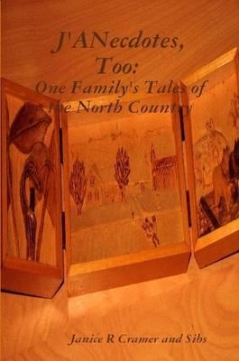 J'ANecdotes, Too: One Family's Tales of the North Country