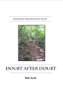 Doubt After Doubt: Doubting the Christian Faith (Paperback)