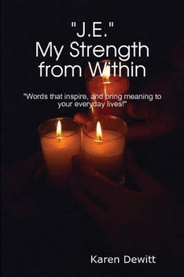 J.E.~My Strength from Within~
