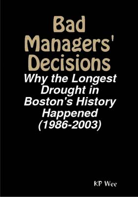 Bad Managers' Decisions: Why the Longest Drought in Boston's History Happened (1986-2003)