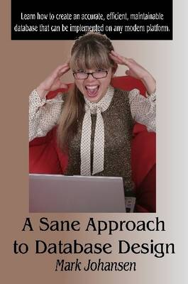 A Sane Approach to Database Design