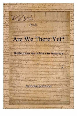 Are We There Yet? Reflections on Politics in America