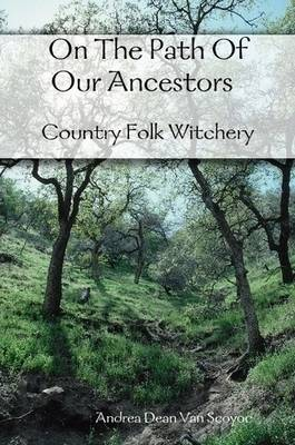 On The Path Of Our Ancestors - Country Folk Witchery