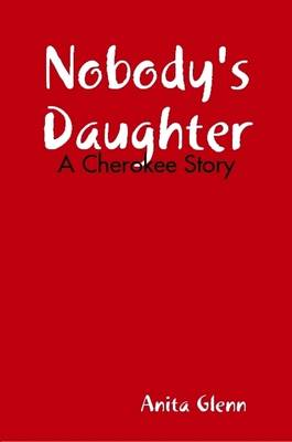 Nobody's Daughter: A Cherokee Story