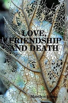 Love, Friendship And Death
