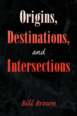 Origins, Destinations, and Intersections