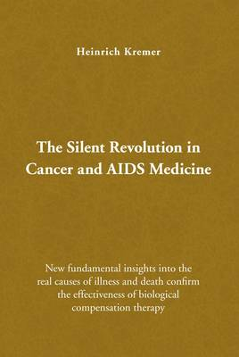 The Silent Revolution in Cancer and AIDS Medicine: New Fundamental Insights into the Real Causes of Illness and Death Confirm the Effectiveness of Biological Compensation Therapy