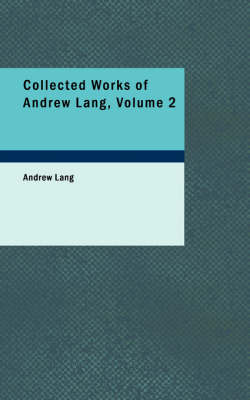 Collected Works of Andrew Lang, Volume 2