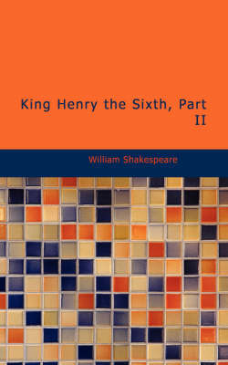 King Henry the Sixth, Part II