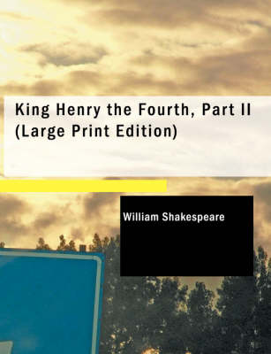 King Henry the Fourth, Part II