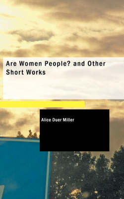 Are Women People? and Other Short Works