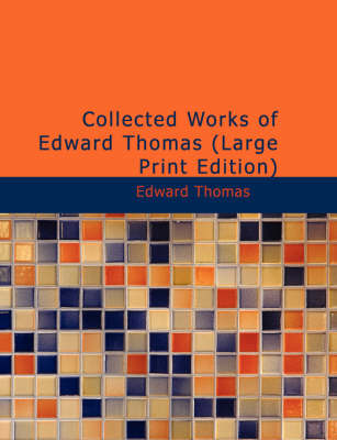 Collected Works of Edward Thomas