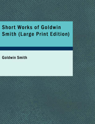Short Works of Goldwin Smith