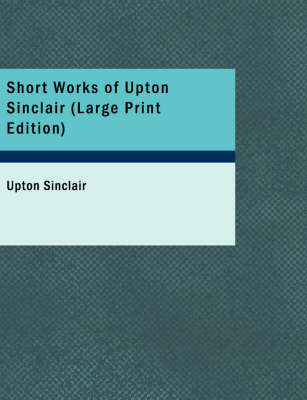 Short Works of Upton Sinclair