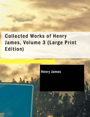 Collected Works of Henry James, Volume 3