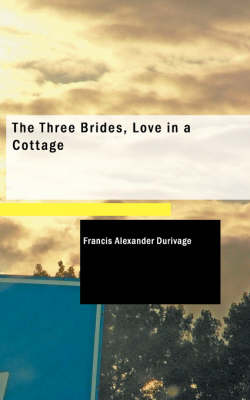The Three Brides, Love in a Cottage