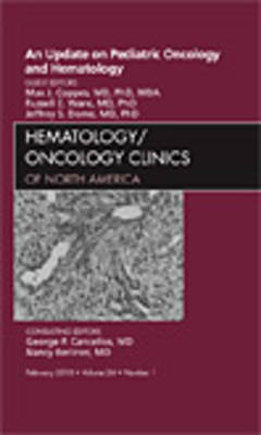 An Update on Pediatric Oncology and Hematology , An Issue of Hematology/Oncology Clinics of North America