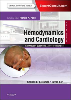 Hemodynamics and Cardiology: Neonatology Questions and Controversies: Expert Consult - Online and Print