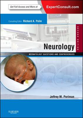 Neurology: Neonatology Questions and Controversies: Expert Consult - Online and Print