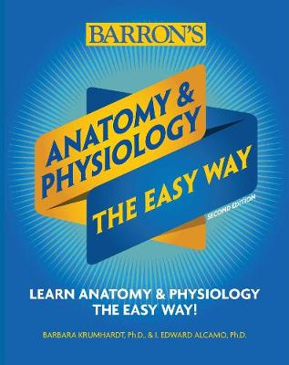 Anatomy and Physiology: The Easy Way