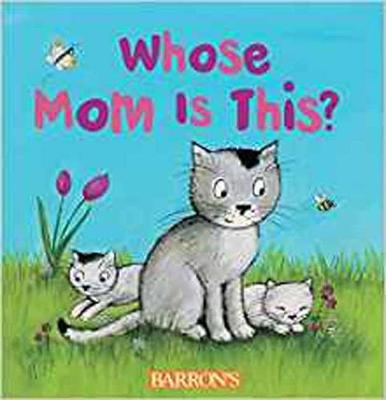 Whose Mom is This?: Q and A Flap Series