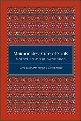 Maimonides' Cure of Souls: Medieval Precursor of Psychoanalysis