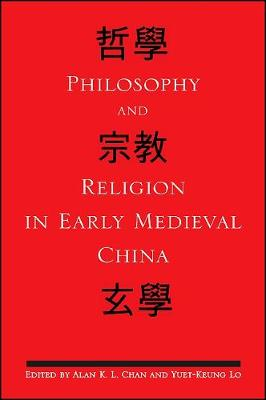 Philosophy and Religion in Early Medieval China