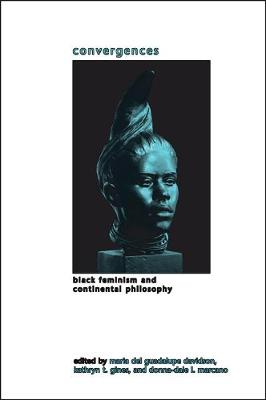 Convergences: Black Feminism and Continental Philosophy
