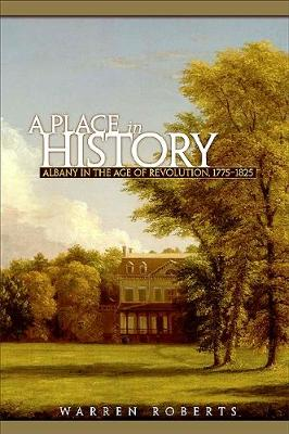 A Place in History: Albany in the Age of Revolution, 1775-1825