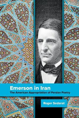 Emerson in Iran: The American Appropriation of Persian Poetry