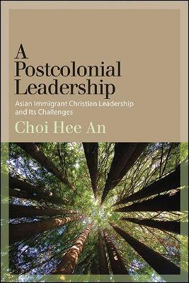 A Postcolonial Leadership: Asian Immigrant Christian Leadership and Its Challenges