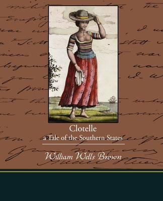 Clotelle - A Tale of the Southern States