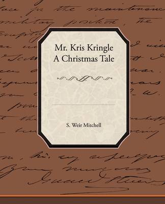 Mr. Kris Kringle a Christmas Tale