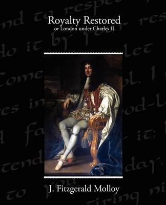 Royalty Restored or London Under Charles II