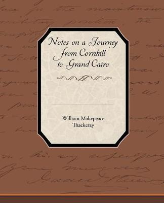 Notes on a Journey from Cornhill to Grand Cairo
