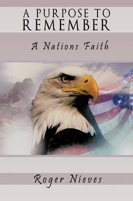 A Purpose to Remember: A Nations Faith