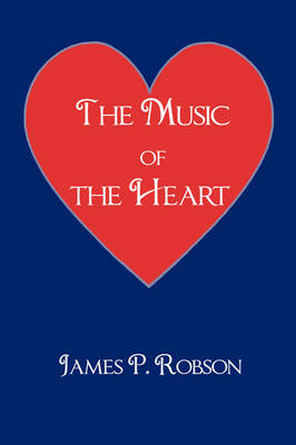 The Music of the Heart: A Collection of Poems of Encouragement