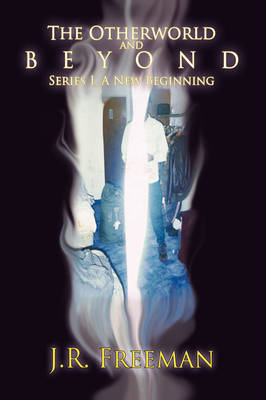 The Otherworld and Beyond: Series I, A New Beginning