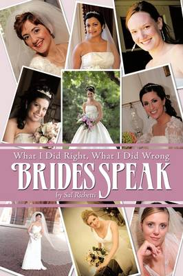 Brides Speak: What I Did Right, What I Did Wrong