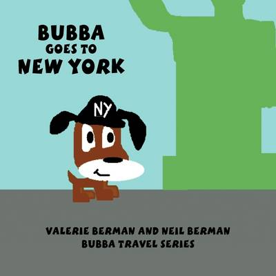 Bubba Goes to New York: Bubba Travel Series